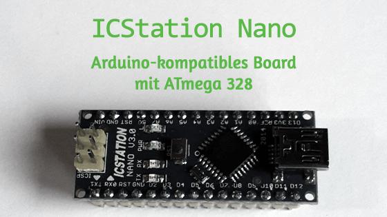 ICStation Nano: Arduino kompatibles Board mit ATmega 328