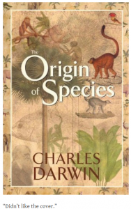 "Origin of Species: ""Didn't like the cover."""