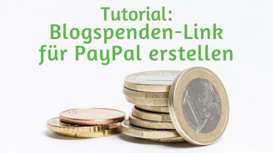 Tutorial Blogspenden Link für PayPal erstellen Spendenlink Paypal
