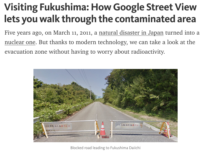 Visiting Fukushima: How Google Street View lets you walk through the contaminated area
