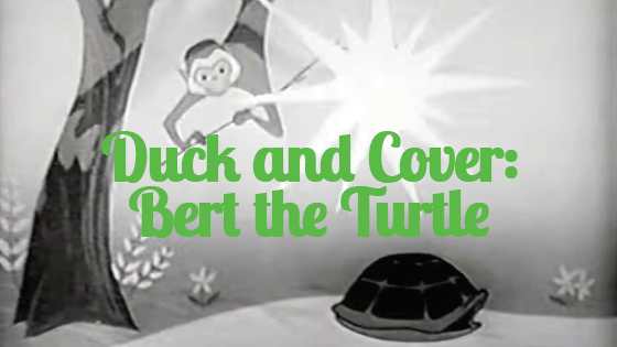 Duck and Cover: Bert the Turtle