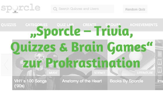 """""""Sporcle – Trivia,Quizzes & Brain Games""""zur Prokrastination"""