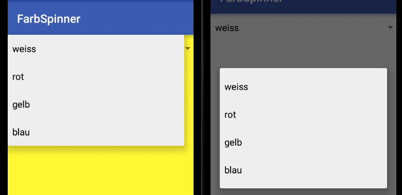 Spinner: Links Dropdown, rechts Dialog