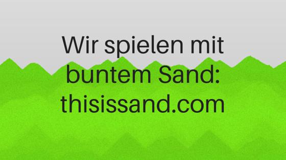 Wir spielen mit buntem Sand - thisissand.com