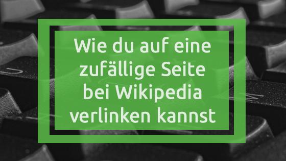 Wie du auf eine zufällige Seite bei Wikipedia verlinken kannst