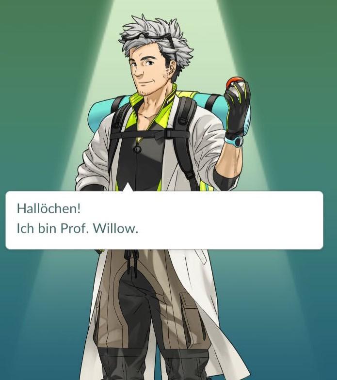 """""""Hallöchen! Ich bin Prof. Willow. Du wirst gnadenlos in Pokémon Go versacken und deine Prüfungen haben keine Chance."""""""