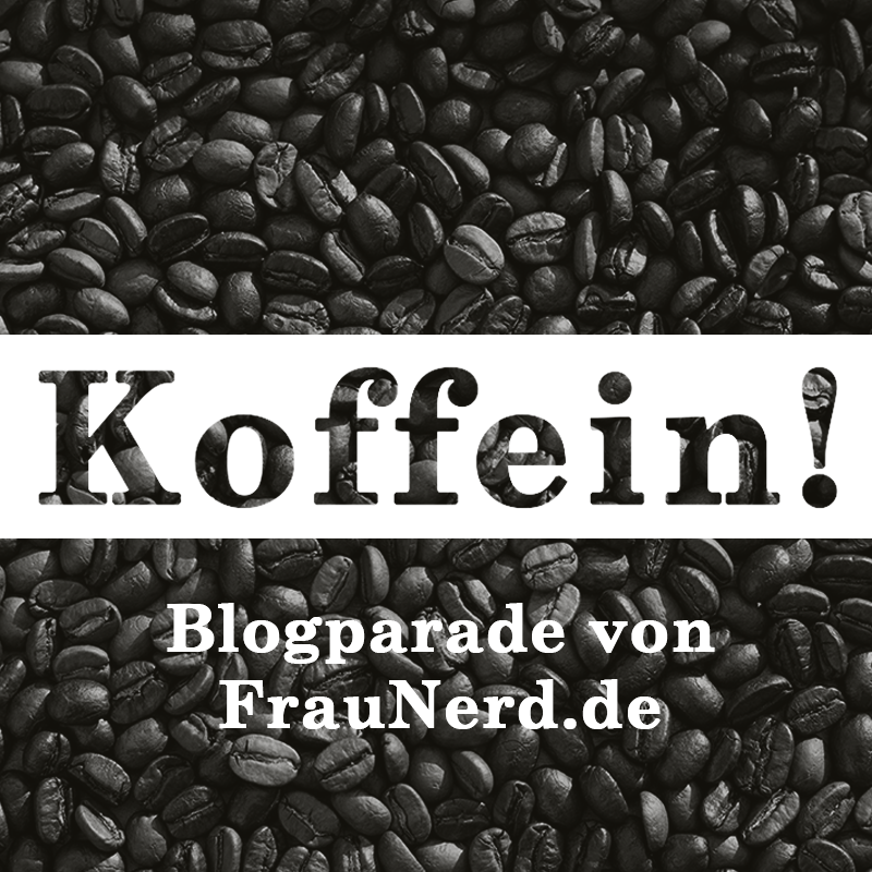 Blogparade Koffein