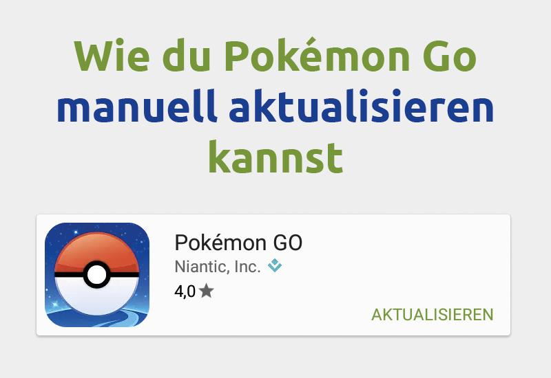 Wie du Pokémon Go manuell aktualisieren kannst