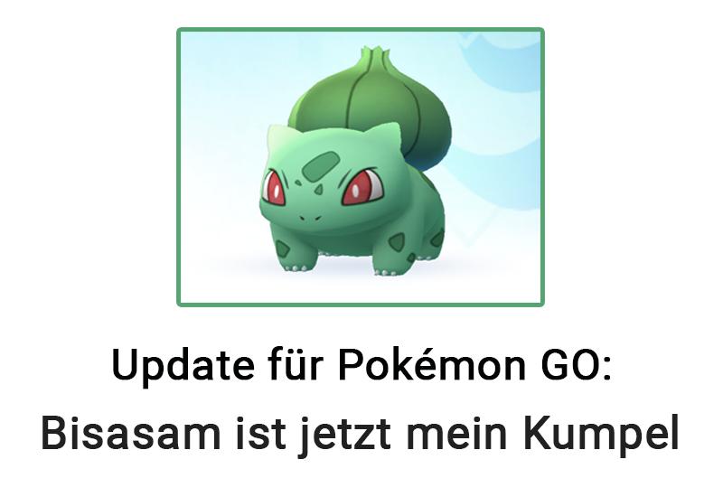 Neues Update für Pokémon GO: Bisasam ist jetzt mein Kumpel