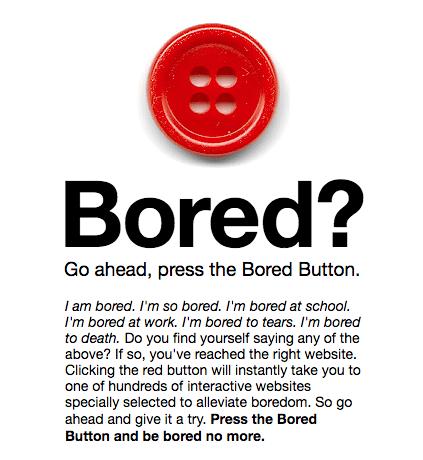 Der Bored Button von BoredButton.com verspricht ein Ende der Langeweile
