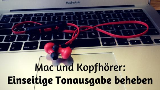 Mac-Probleme mit Kopfhörern beheben: Einseitige Tonausgabe