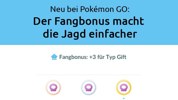 Neu bei Pokémon GO: Der Fangbonus bzw Catch-Bonus macht die Jagd einfacher