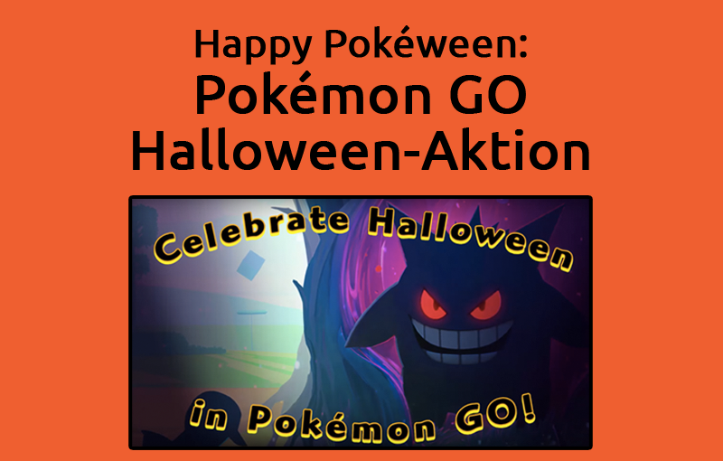 Happy Pokéween: Pokemon GO Halloween Aktion