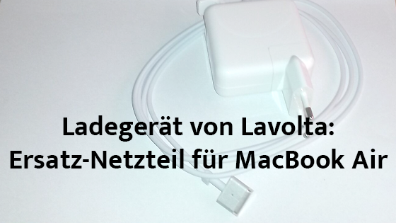 ersatz netzteil f r macbook air ladeger t von lavolta frau nerd. Black Bedroom Furniture Sets. Home Design Ideas