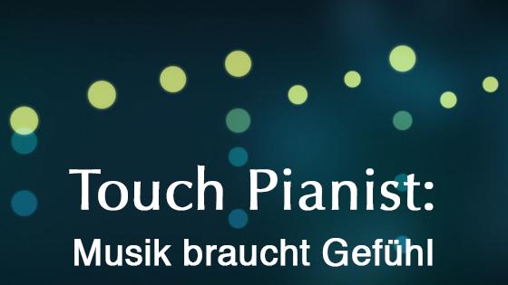 Touch Pianist: Musik braucht Gefühl. Online Klavier spielen ohne Noten, indem der Rhythmus auf der Tastatur vorgegeben wird.