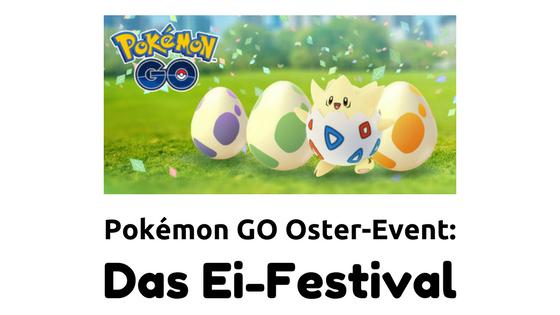 Pokémon GO Oster-Event: Das Ei-Festival