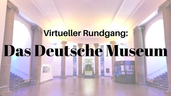 Virtueller Rundgang durch das Deutsche Museum in München