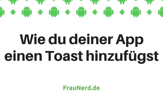 Wie du deiner App einen Toast hinzufügst