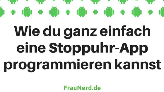 Wie du ganz einfach eine Stoppuhr App programmieren kannst