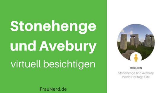 Stonehenge und Avebury virtuell besichtigt im Google Cultural Institute