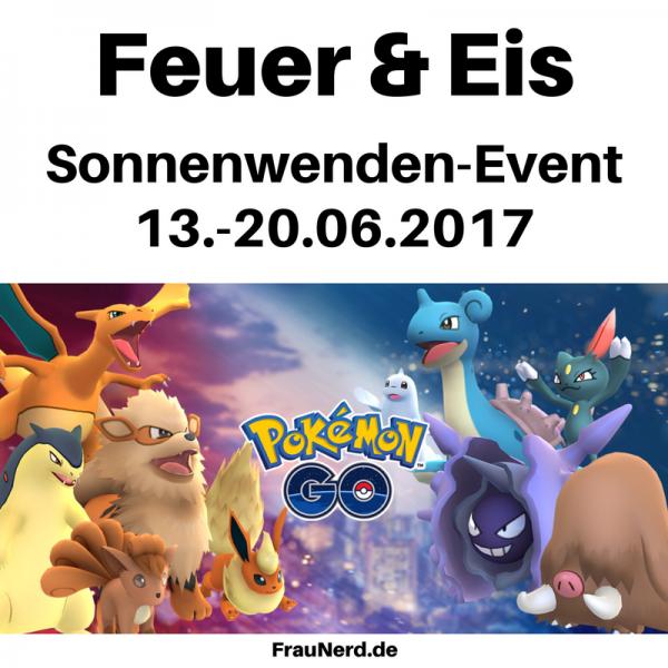 Pokémon GO: Sonnenwenden Event Feuer & Eis vom 13. bis zum 20. Juni 2017