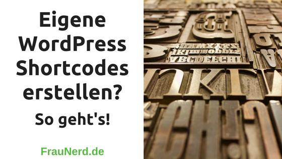 Eigene WordPress Shortcodes erstellen? So geht's
