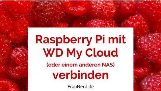 Raspberry Pi mit WD My Cloud oder einem anderen NAS bzw Netzwerkspeicher verbinden