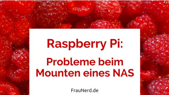 Raspberry Pi Probleme beim Mounten eines NAS