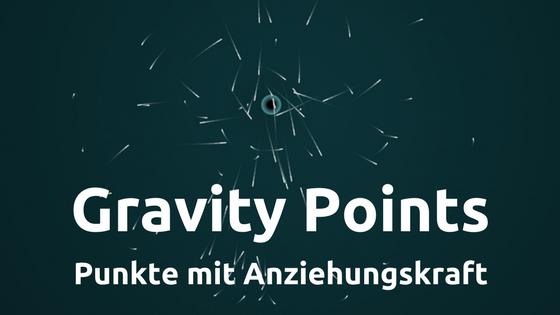 Gravity Points: Punkte mit Anziehungskraft