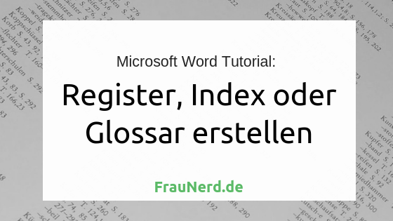 Register, Index oder Glossar in Microsoft Word erstellen
